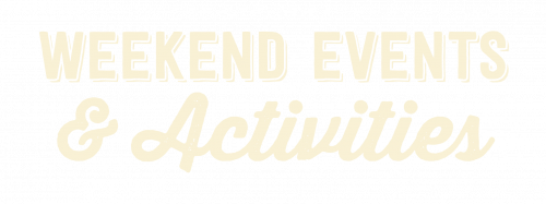 Weekend Events & Activities