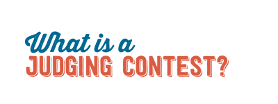 What is a judging contest?