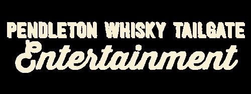 Pendleton Whisky Tailgate Entertainment