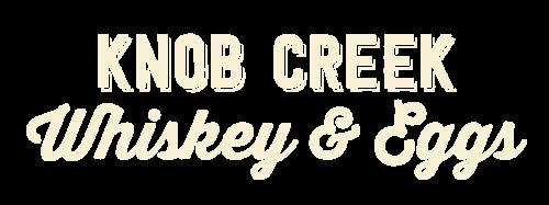 Knob Creek Whiskey & Eggs