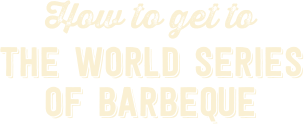 How to Get To the World Series of Barbeque