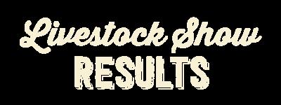 Livestock Show Results