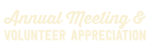Annual Meeting & Volunteer Appreciation