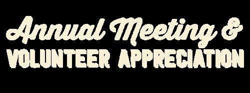 Annual Meeting & Volunteer Appreciation