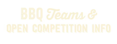 BBQ Teams & Open Competition Information