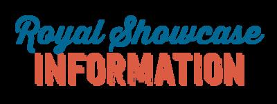 Royal Showcase Information